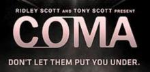Coma finale just as exciting and scary as any Tony Scott film