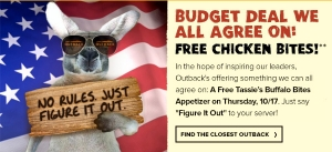 "Say ""Figure it out"" to your server at Outback Steakhouse for a free appetizer."