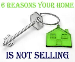6 Reasons Your Home is Not Selling