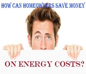 Ways Homeowners Can Save on Energy Costs